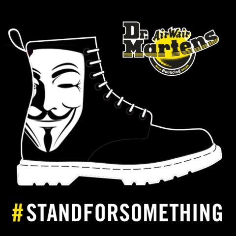 Dr. Martens & Guy Fawkes - #STANDFORSOMETHING